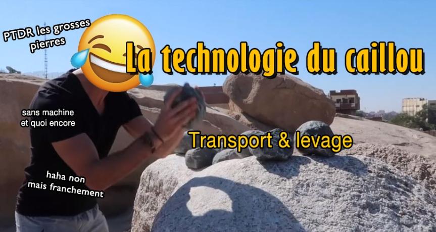 La technologie du caillou: transport &levage
