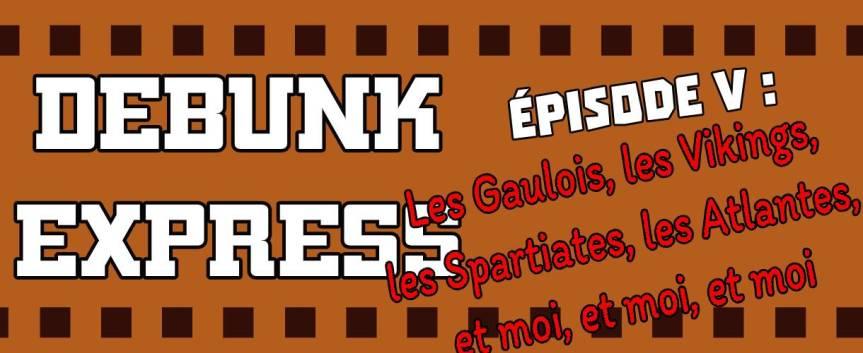 Débunk Express, épisodeV
